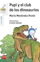 pupi y el club de los dinosaurios-maria menendez-ponte-9788467575361