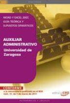 AUXILIAR ADMINISTRATIVO UNIVERSIDAD DE ZARAGOZA. WORD Y EXCEL 200 7. GUIA TEORICA Y SUPUESTOS OFIMATICOS