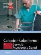 CELADOR-SUBALTERNO. SERVICIO MURCIANO DE SALUD. TEMARIO ESPECIFICO
