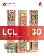 El libro de Lcl 3d. lengua castellana y literatura diversidad. (aula 3d) tercero secundaria lengua/literatura cast. castellano general autor VV.AA EPUB!