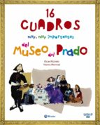 saber más: 16 cuadros muy, muy importantes del museo del prado osca muinelo 9788469607961