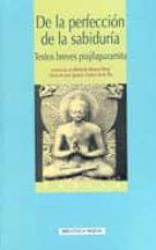de la perfeccion de la sabiduria : textos breves prajñaparamita 9788470309861