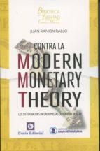 contra la modern monetary theory juan ramon rallo 9788472096561