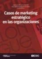 casos de marketing estrategico en las organizaciones ana isabel rodriguez escudero jose luis munuera aleman 9788473566261