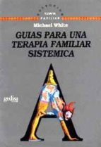 guias para una terapia familiar sistemica-michael white-9788474324761