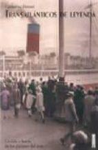 transatlanticos de leyenda. la vida a bordo de los gigantes del m ar-catherine donzel-9788475565361