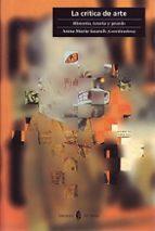 la critica de arte: historia, teoria y praxis-anna maria (coord.) guasch-9788476284261