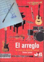 el arreglo: un puzzle de expresion musical-thomas lorenzo-9788476987261