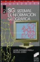 sig, sistema de informacion geografica javier gutierrez puebla michael gould 9788477382461