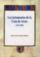 los testamentos de la casa de arcos (1374 1530) juan luis carriazo rubio 9788477981961