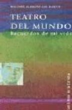 teatro del mundo: recuerdos de mi vida-melchor almagro san martin-9788478073061