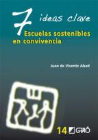 7 ideas clave. escuelas sostenibles en convivencia (ebook)-juan de vicente abad-9788499803029