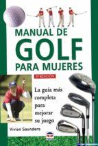 manual de golf para mujeres: la guia mas completa para mejorar su juego-viven saunders-9788479022761