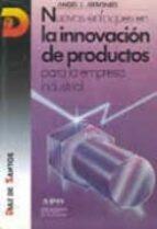 nuevos enfoques en la innovacion de productos: para la empresa in dustrial-angel luis arbonies-9788479780661