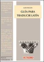 guia para traducir latin luis inclan 9788480631761