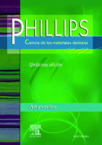 phillips ciencia de los materiales dentales (11ª ed.) k.j. anusavice 9788481747461