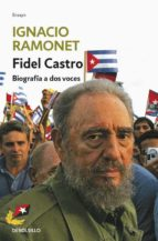 fidel castro: biografia a dos voces-ignacio ramonet-9788483463161