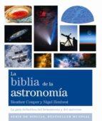 la biblia de la astronomia: la guia definitiva del firmamento y del universo-heather couper-nigel henbest-9788484455561