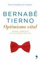 optimismo vital.manual completo de psicologia positiva bernabe tierno 9788484606161