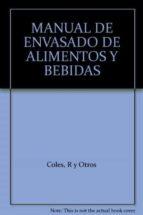 manual del envasado de alimentos y bebidas r. coles d. mcdowell m.j. kirwan 9788484761761