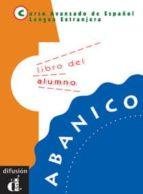 abanico. libro del alumno (curso avanzado ele) 9788487099861
