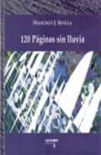 120 paginas sin lluvia-francisco j. sevilla-9788487302961