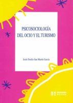 psicosociologia del ocio y del turismo jesus emilio san martin garcia 9788487767661