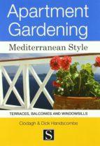 apartment gardening. mediterranean style dick handscombe 9788489954861
