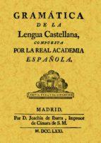 gramatica de la lengua castellana (ed. facsimil de la obra de 1771) 9788490014561
