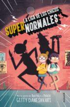 la liga de los chicos supernormales 1-gitty daneshvari-9788490435861