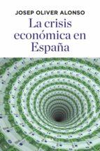 la crisis económica en españa (ebook) josep oliver alonso 9788490569061