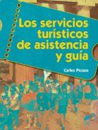 los servicios turísticos de asistencia y guía carles picazo 9788490770061