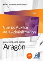 cuerpo auxiliar de la administración de la comunidad autónoma de aragón, escala auxiliar administrativa, auxiliares 9788490933961