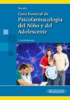 guia esencial de psicofarmacologia del niño y del adolescente (2ª ed)-9788491101161