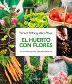 huerto con flores: guia practica para el cultivo ecologico en espacios reducidos mariano bueno jesus arnau 9788491180661