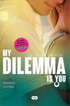 my dilemma is you. siempre contigo (serie my dilemma is you 3) (ebook) cristina chiperi 9788491290261