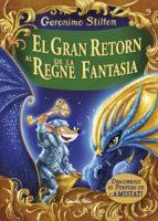 el gran retorn al regne de la fantasia-geronimo stilton-9788491370161