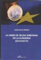 la crisis de deuda soberana en la eurozona (2010-2015)-juan calvo vergez-9788491481461