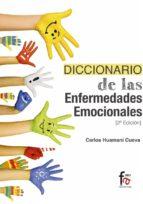 diccionario de enfermedades emocionales (2ª ed.)-carlos huamani cueva-9788491490661