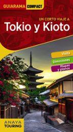 un corto viaje a tokio y kioto 2018 (guiarama compact) 7ª ed. 9788491581161