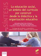 la educación social, un ámbito del currículo por construir desde la didáctica y la organización educativa 9788491711261
