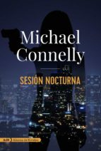 sesión nocturna-michael connelly-9788491812661
