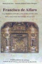 francisco de alfaro y la renovación de la platería sevillana en la segunda mitad del siglo xvi-9788492417261