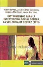 instrumentos para la intervencion social contra la violencia de g enero-ruben torres-9788492477661