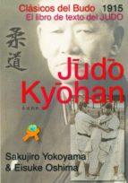 judo kyohan: clasicos del budo. el libro de texto del judo sakujiro yokoyama 9788492484461