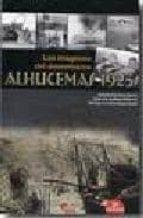 las imagenes del desembarco. alhucemas 1925 (2ª ed.)-9788492714261