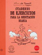 cuaderno de ejercicios para la meditacion diaria-marc de snedt-9788492716661