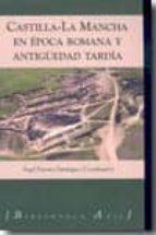 castilla-la mancha en epoca romana y antigüedad tardia-9788493414061