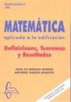 matematica aplicada a la edificacion: grado en ingenieria de edif icacion juan de burgos antonio garcia maroto 9788493750961