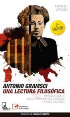 antonio gramsci: una lectura filosófica-ignacio jardon arango-9788493892661